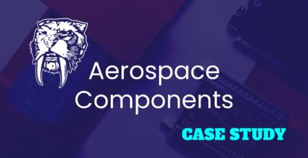 Aerospace Components Case Study