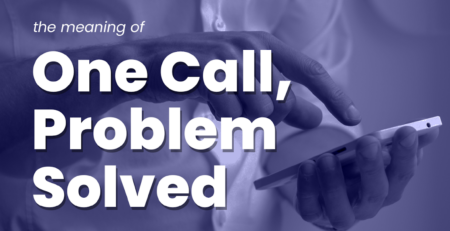 One Call, Problem Solved