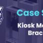 Kiosk Mounting Bracket Case Study Graphic
